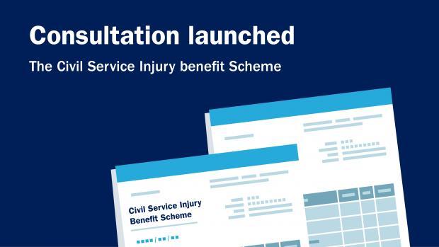 Consultation launches on Civil Service Injury Benefit Scheme